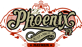 The Phoenix – Music, Magic, and Mayhem